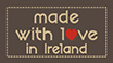 Made with love in Ireland